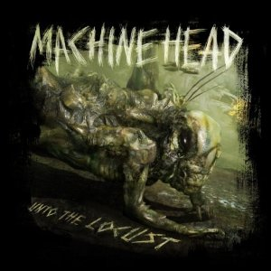 Review1218_machine_head_-_unto_the_locust
