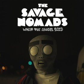 Review1321_savage_nomads_-_what_the_angel_said
