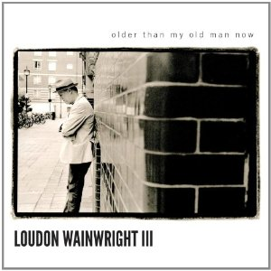 Review1583_loudon_wainwright_-_older_than_my_old_man_now