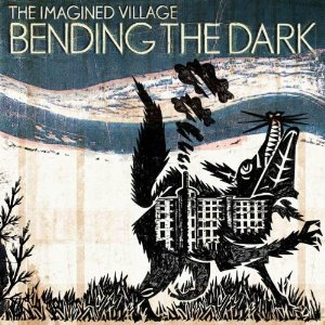 Review1653_the_imagined_village_-_bending_the_dark