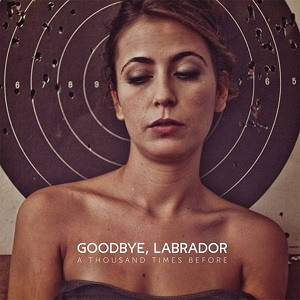 Review1833_goodbye_labrador_-_a_thousand_times_before