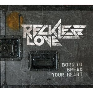 Review2097_reckless_love_-_born_to_break_your_heart