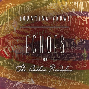 Review2543_counting_crows_-_echoes_of_the_outlaw_roadshow