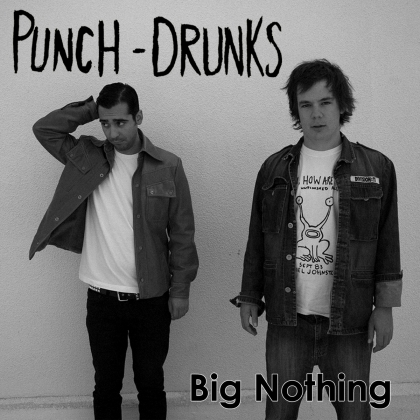 Review3020_Punch-Drunks_Big_Nothing