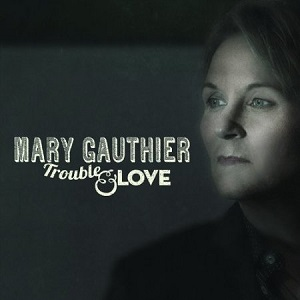 Review3535_Mary_Gauthier_-_Trouble_and_love