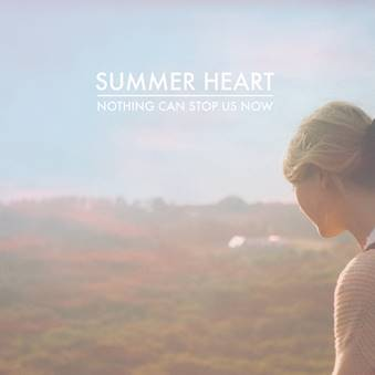Review4170_Summer_Heart_-_Nothing_Can_Stop_Us_Now