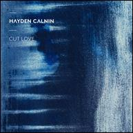 Review4250_HAYDEN_CALNIN_-_Cut_Love