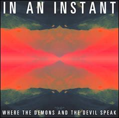Review4306_In_An_Instant_-_Where_The_Demons_And_The_Devil_Speak