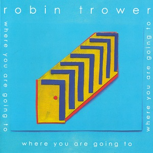 Review4328_Robin_Trower_-_Where_you_are_going_to