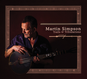 Review4506_Martin_Simpson_-_Trails_and_tribulations